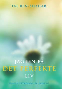 Image of   JAGTEN PÅ DET PERFEKTE LIV Af Tal Ben-Shahar